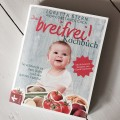 """Gesundes für die Kleinen <br> Das """"breifrei!"""" Kochbuch"""
