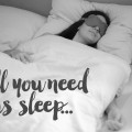 All you need is sleep!