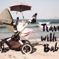 Travel with Baby <br> Was braucht man wirklich?