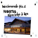 Türchen 23 <br> Entspannungswochenende in der HUBERTUS Alpin Lodge & Spa