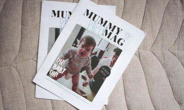 Oh Baby oh – Eine schwere Geburt oder: Das neue MUMMY MAG Paper ist da!