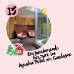 MM Adventskalender <br> Türchen 15 <br> Ein Wellnesswochenende im Aqualux Hotel am Gardasee